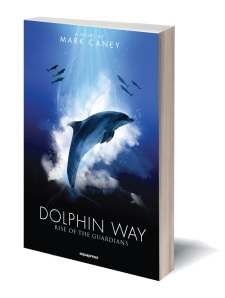 Dolphin Way - Rise of the Guardians, dolphin, Mark Caney, Touches The Sky, Dolphin Way, The Underwater Marketing Company, Roz Lunn, Rosemary E Lunn, dolphin fiction